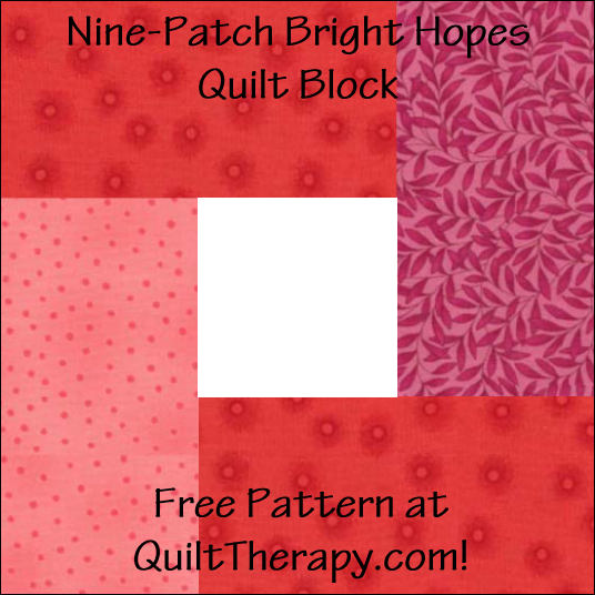 "Nine-Patch Bright Hopes Quilt Block Free Pattern for a 12"" quilt block at QuiltTherapy.com!"