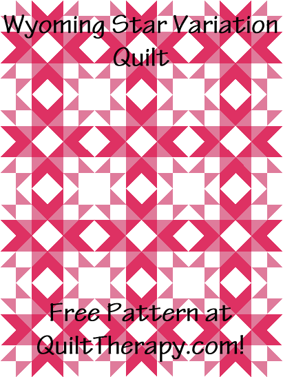 """Wyoming Star Variation Quilt is a Free Pattern for a 36"""" x 48"""" quilt at QuiltTherapy.com!"""