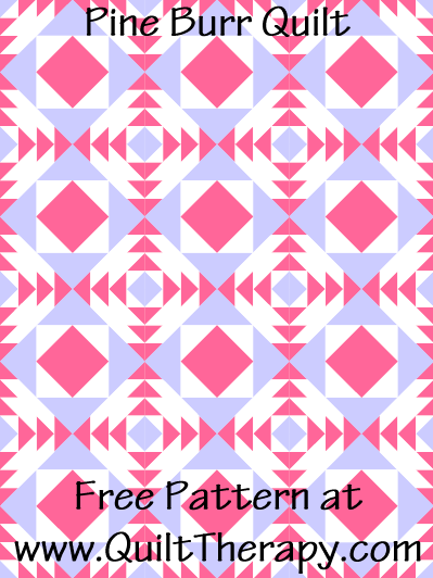 Pine Burr Quilt Free Pattern at QuiltTherapy.com!