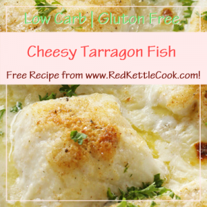 Cheesy Tarragon Fish Free Recipe from RedKettleCook.com!