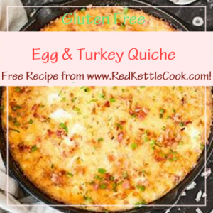Egg & Turkey Quiche Free Recipe from RedKettleCook.com!