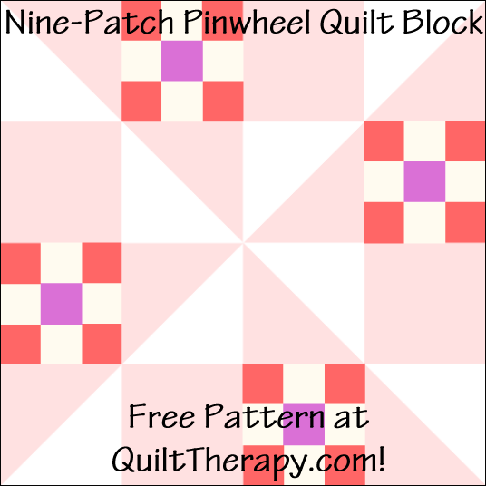 "Nine-Patch Pinwheel Quilt Block Free Pattern for a 12"" quilt block at QuiltTherapy.com!"