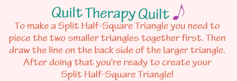 Quilt Therapy Quilt Note: How to Make a Split Half-Square Triangle