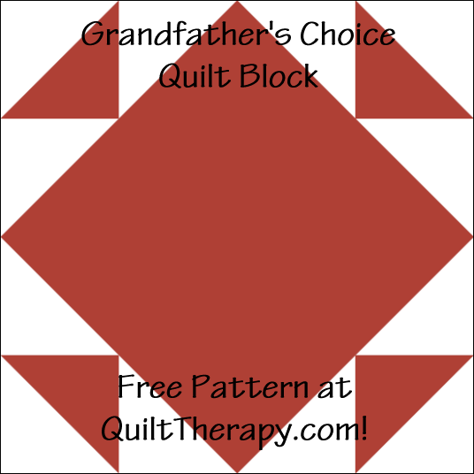 "Grandfather's Choice Quilt Block Free Pattern for a 12"" quilt block at QuiltTherapy.com!"