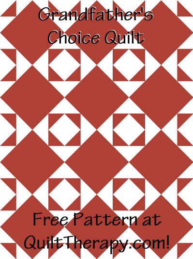 "Grandfather's Choice Quilt Free Pattern for a 36"" x 48"" quilt at QuiltTherapy.com!"