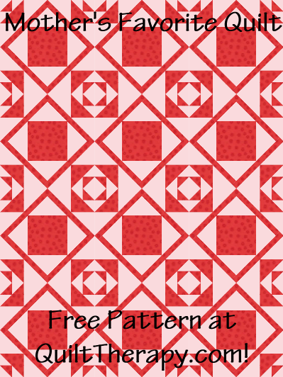 "Mother's Favorite Quilt Free Pattern for a 36"" x 48"" quilt at QuiltTherapy.com!"