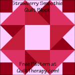 "Strawberry Smoothie Quilt Block Free Pattern for a 12"" quilt block at QuiltTherapy.com!"